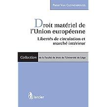 Droit matériel de l'Union européenne: Libertés de circulation et marché intérieur (Collection de la Faculté de droit de l'Université de Liège) (French Edition)
