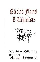 Nicolas Flamel lAlchimiste: Scnario