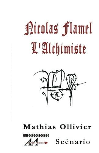 Nicolas Flamel l'Alchimiste: Scénario