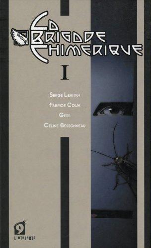 La Brigade Chimérique - Livre I