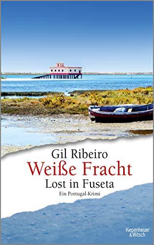 Weiße Fracht: Lost in Fuseta. Ein Portugal-Krimi (Leander Lost ermittelt 3) - Weiße Spur