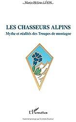 Les chasseurs alpins : Mythe et réalités des Troupes de montagne