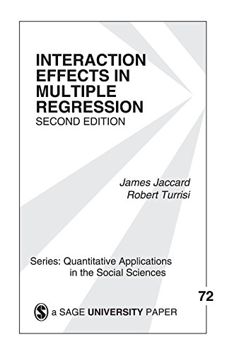 Interaction Effects in Multiple Regression (Quantitative Applications in the Social Sciences Book 72) (English Edition)