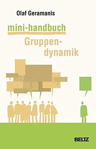 Mini-Handbuch Gruppendynamik (Beltz Weiterbildung)