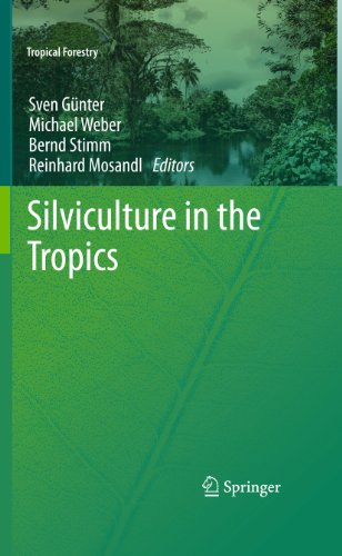 Silviculture in the Tropics (Tropical Forestry) (English Edition)