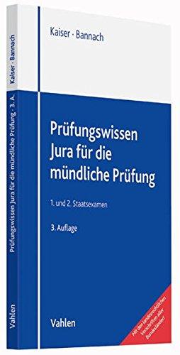 Prüfungswissen Jura für die mündliche Prüfung: 1. und 2. Staatsexamen