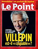 POINT (LE) [No 1934] du 08/10/2009 - VILLEPIN EST-IL COUPABLE - AFFAIRE CLEARSTREAM ET LES CABINETS NOIRS DE LA REPUBLIQUE - IMMOBILIER - UN PARFUM DE REPRISE...