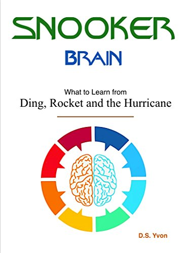 Snooker Brain: Things Learned from Watching Ding, the Rocket and the Hurricane (English Edition) por D.S. Yvon