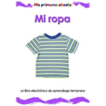 Mi ropa: un libro electrónico ilustrado de aprendizaje temprano para bebés y niños pequeños (Mis primeros ebooks)