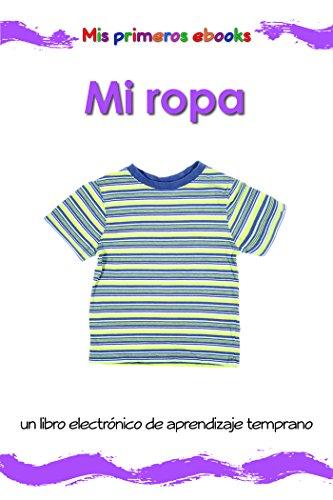Mi ropa: un libro electrónico ilustrado de aprendizaje temprano para bebés y niños pequeños (Mis primeros ebooks) por Karen Bryant-Mole