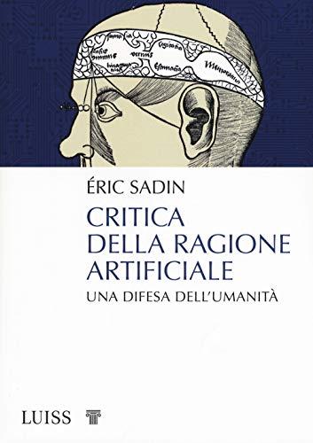 Critica della ragione artificiale. Una difesa