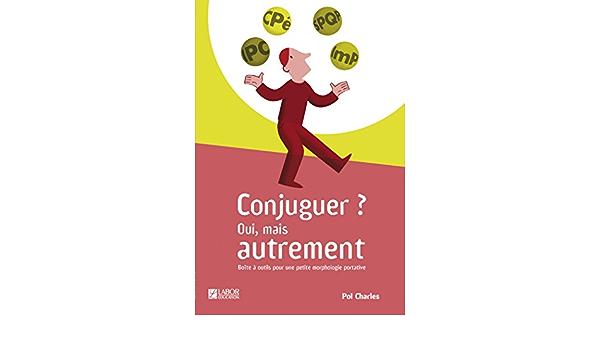 Amazon Fr Conjuguer Oui Mais Autrement Tous Niveaux Le Livre Averbode Livres