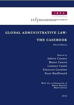 Global Administrative Law: The Casebook (English Edition) par [Cavalieri, Eleonora, Others, And, Carotti, Bruno, Casini, Lorenzo]