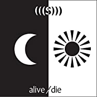 Alive/Die