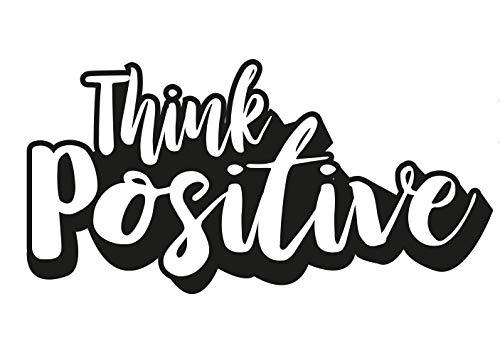 Beständig Laminat (Think Positive Typografie Aufkleber | Art Wand Graffiti Vinyl Sticker | Style Trend Deko Wetterfest UV-Beständig)