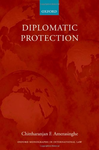 Diplomatic Protection (Oxford Monographs in International Law)