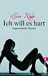 Ich will es hart: Superscharfe Stories