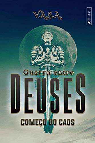 Guerra entre Deuses: Começo do caos (Portuguese Edition)