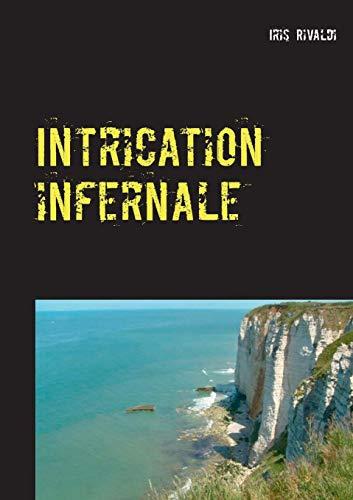 Intrication infernale : Une nouvelle aventure du commissaire Paul Berger
