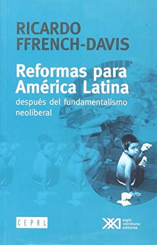 Reformas para América Latina: Después del fundamentalismo neoliberal (Economía) por Ricardo Ffrench-Davis