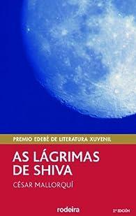 As lágrimas de Shiva  edición en gallego. par  César Mallorquí del Corral
