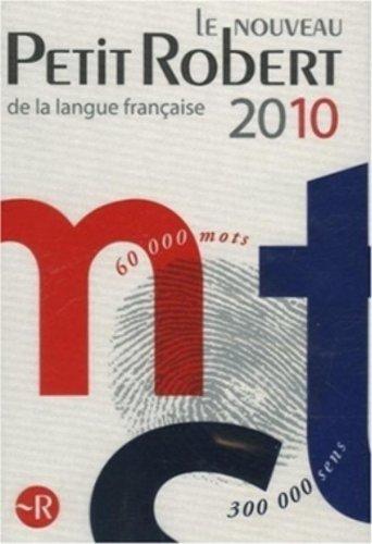 Le Nouveau Petit Robert 2010 de la langue francaise: Dictionnaire alphabétique et analogique de la langue Francaise