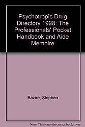 Psychotropic Drug Directory 1998: The Professionals' Pocket Handbook and Aide Memoire