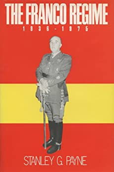 The Franco Regime, 1936-1975 by [Payne, Stanley G.]