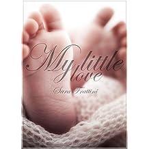 My little love (Italian Edition)