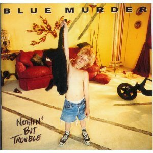 Nothin' But Trouble (Blue Murder-cd)