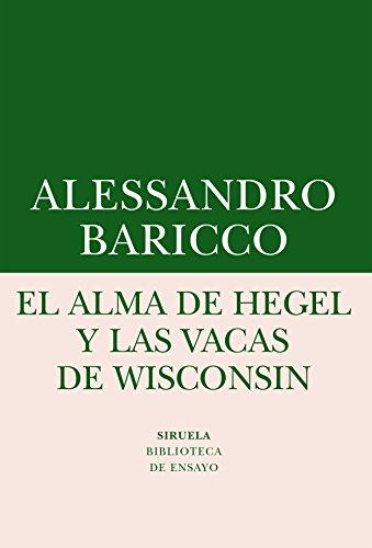 El alma de Hegel y las vacas de Wisconsin (Biblioteca de Ensayo / Serie menor)