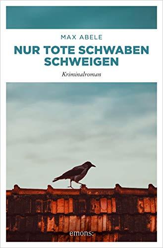 Buchseite und Rezensionen zu 'Nur tote Schwaben schweigen' von Max Abele