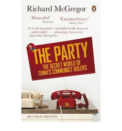 [(The Party: The Secret World of China's Communist Rulers)] [ By (author) Richard McGregor ] [July, 2013]