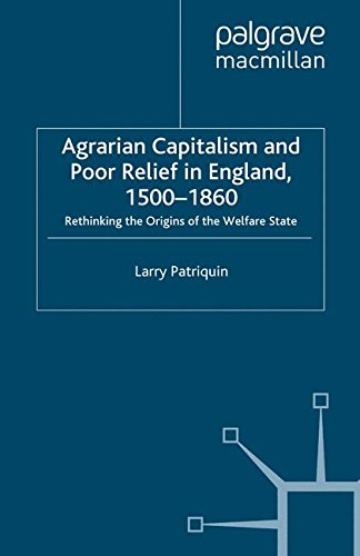Zentrale Relief (Agrarian Capitalism and Poor Relief in England, 1500-1860: Rethinking the Origins of the Welfare State)