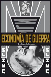Economia De Guerra por Ana Perez Cañamares