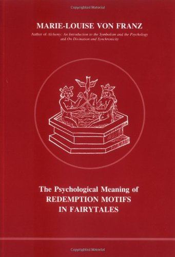 Psychological Meaning of Redemption Motifs in Fairy Tales (Studies in Jungian Psychology, 2) por Marie-Louise Von Franz
