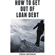 How to get out of loan debt (English Edition)