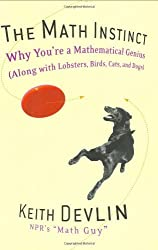 The Math Instinct: Why You're a Mathematical Genius (Along with Lobsters, Birds, Cats, and Dogs) by Keith Devlin (2005-03-07)