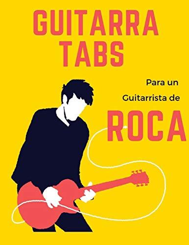 Guitarra Tabs para un Guitarrista de Roca: Cuaderno De Tablatura Para Guitarra...