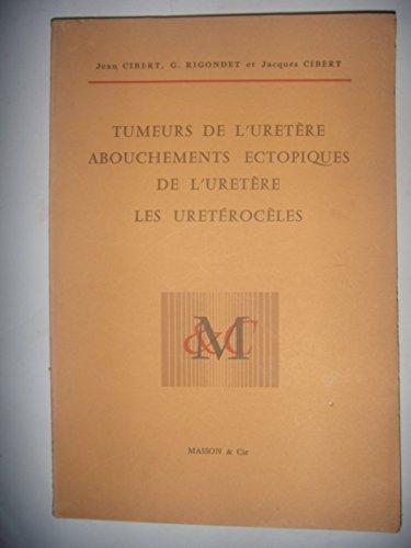 MEDECINE CHIRURGIE: Uretère: Tumeurs, abouchements, uretérocèles, 1960, BE