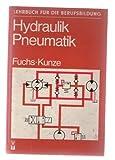 Hydraulik, Pneumatik. Bauelemente, Baugruppen, Maschinen. Lehrbuch