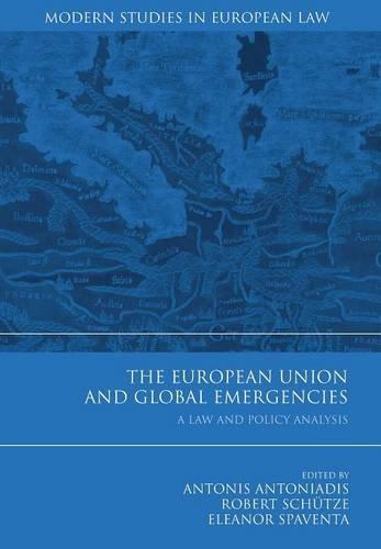 The European Union and Global Emergencies (Modern Studies in European Law)