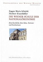 Die Wiener Schule der Nationalökonomie: Eine Geschichte ihrer Ideen, Vertreter und Institutionen