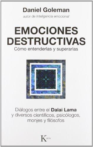 Emociones Destructivas. Cómo Entenderlas Y Superarlas