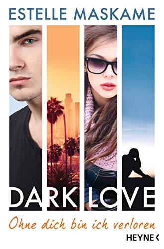 DARK LOVE - Ohne dich bin ich verloren: Roman (DARK-LOVE-Serie, Band 4)