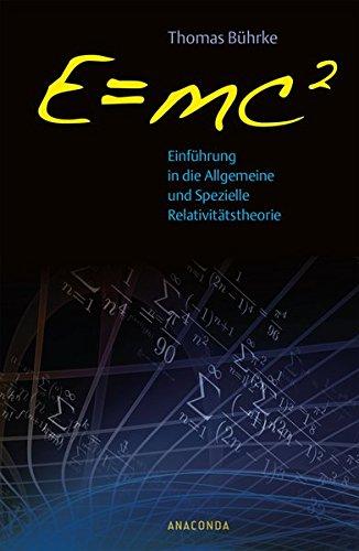 E=mc2 – Einführung in die allgemeine und spezielle Relativitätstheorie