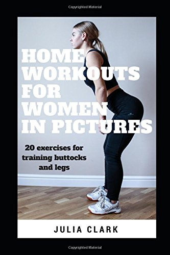 Home workouts for women in picture: 20 exercises for training buttocks and legs por Julia Clark