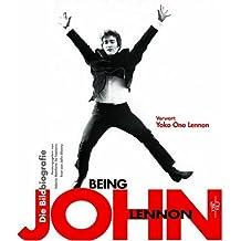 Being John Lennon: Mit einem Vorwort von Yoko Ono Lennon