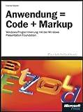 Image de Anwendung = Code + Markup: Windows-Programmierung mit der Windows Presentation Foundation
