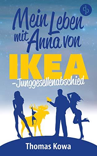 Mein Leben mit Anna von IKEA - Junggesellenabschied (Humor) (Anna von IKEA-Reihe 3)
